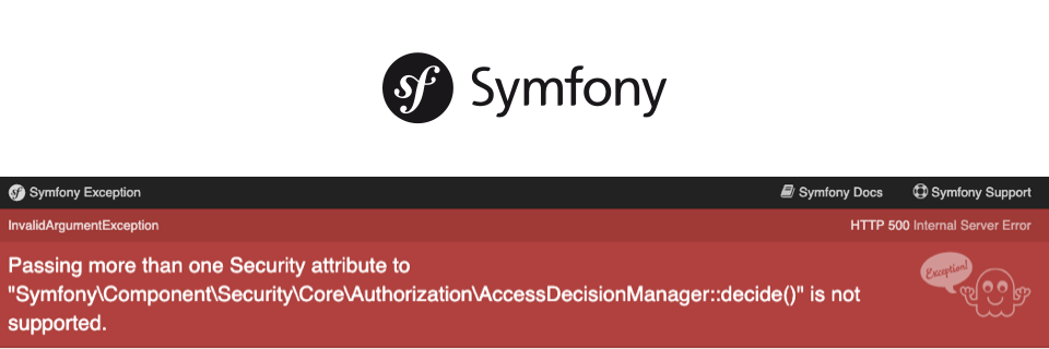 Passing more than one Security attribute to AccessDecisionManager::decide() is not supported – Symfony 5